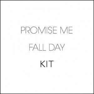PROMISE ME FALL DAY KIT